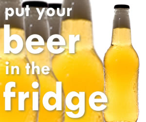 Put your beer in the fridge